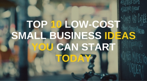 Top-10-Low-Cost-Small-Business-Ideas-You-Can-Start-Today