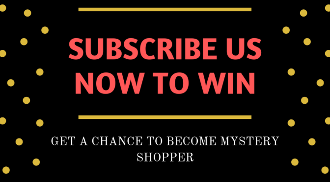 Top 10 will be chosen Mystery Shoppers 'Subscribe us Now'